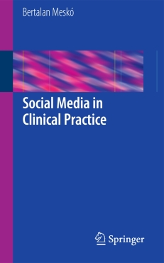 Dr Mesko_Social Media in Clinical Practice Cover