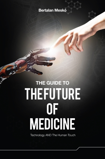 The Practical Guide to the Future of Medicine