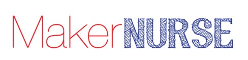 MakerNurse: Fabricating solutions to challenges on the front lines of care